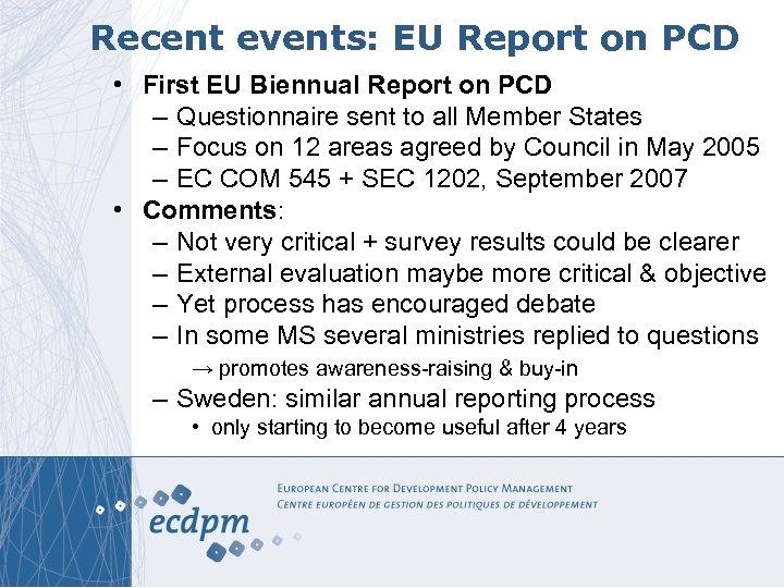 Recent events: EU Report on PCD • First EU Biennual Report on PCD –