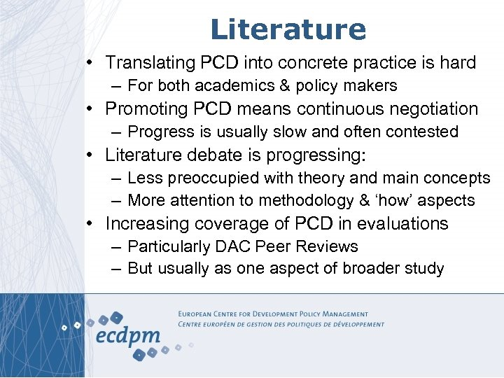 Literature • Translating PCD into concrete practice is hard – For both academics &