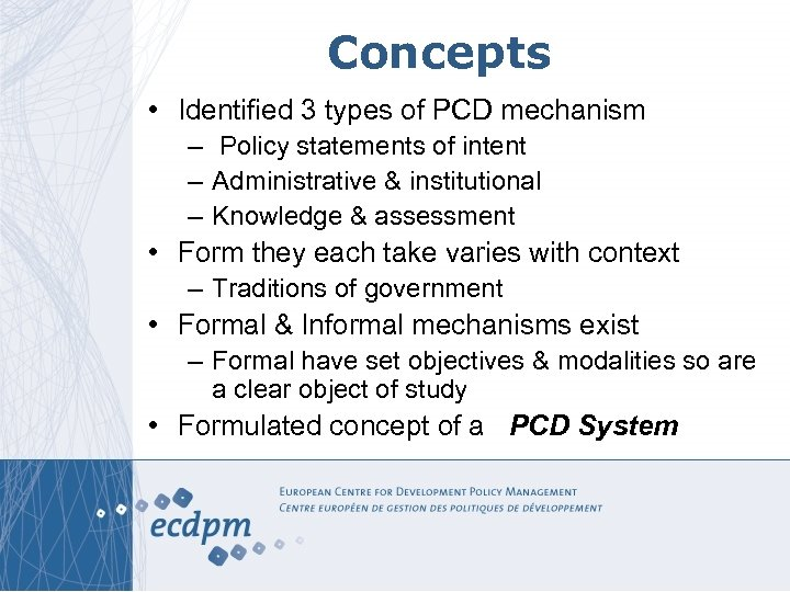 Concepts • Identified 3 types of PCD mechanism – Policy statements of intent –