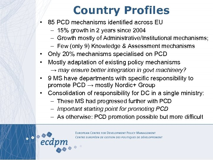 Country Profiles • 85 PCD mechanisms identified across EU – 15% growth in 2