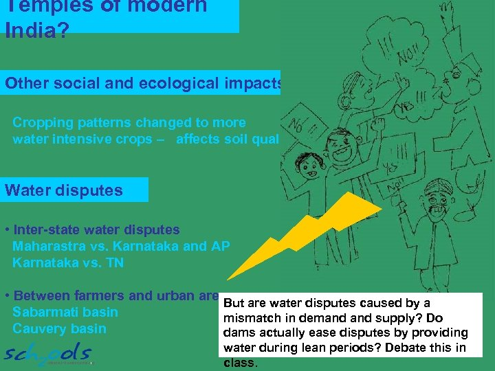 Temples of modern India? Other social and ecological impacts: Cropping patterns changed to more
