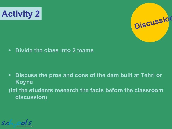 Activity 2 sion scus i D • Divide the class into 2 teams •