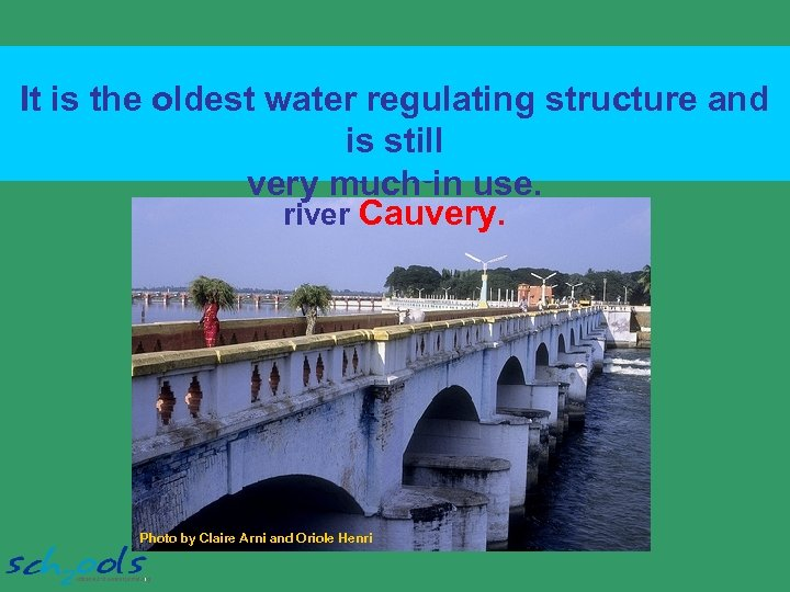 The Grand Anicut was built during the Chola Was this water regulating water It