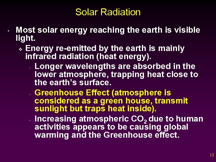 Solar Radiation • Most solar energy reaching the earth is visible light. v Energy