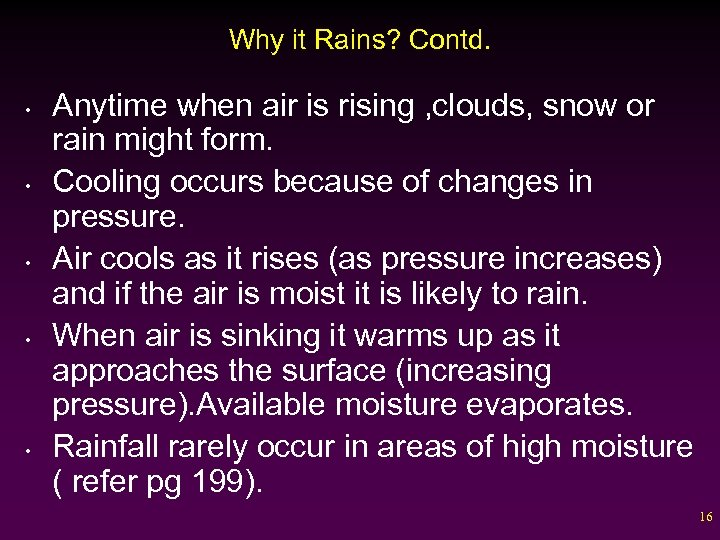 Why it Rains? Contd. • • • Anytime when air is rising , clouds,