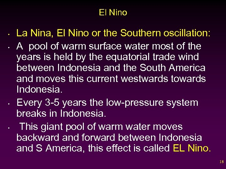 El Nino • • La Nina, El Nino or the Southern oscillation: A pool