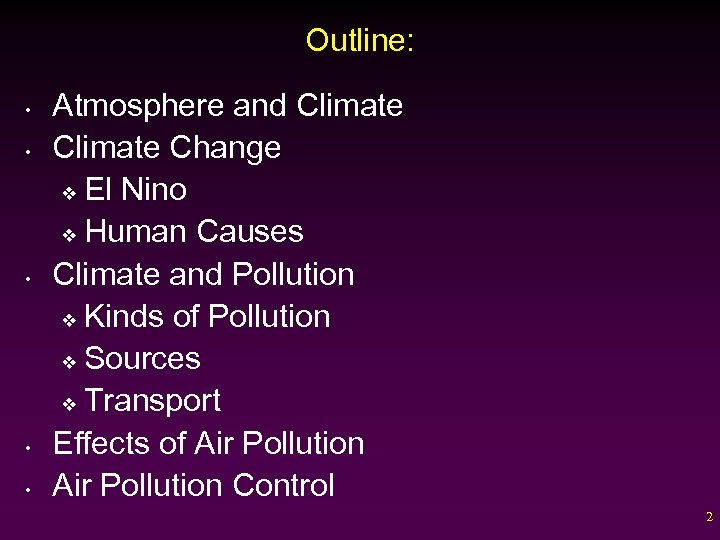 Outline: • • • Atmosphere and Climate Change v El Nino v Human Causes