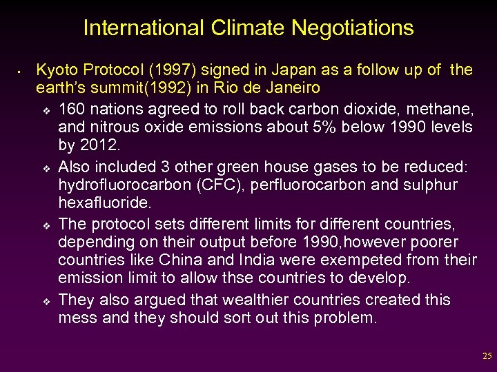 International Climate Negotiations • Kyoto Protocol (1997) signed in Japan as a follow up