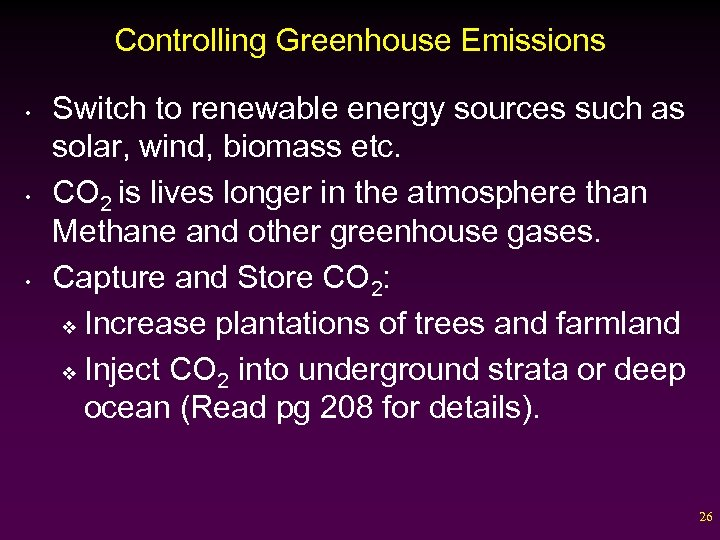Controlling Greenhouse Emissions • • • Switch to renewable energy sources such as solar,