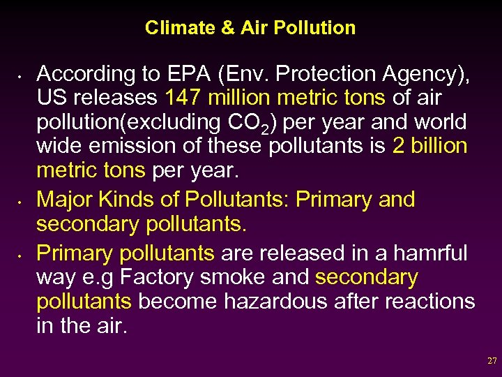 Climate & Air Pollution • • • According to EPA (Env. Protection Agency), US