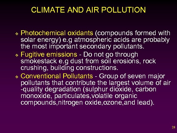 CLIMATE AND AIR POLLUTION Photochemical oxidants (compounds formed with solar energy) e. g atmospheric