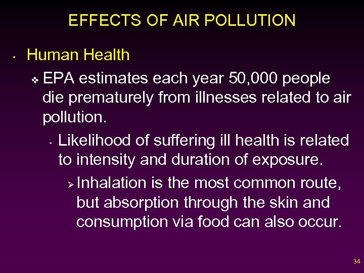 EFFECTS OF AIR POLLUTION • Human Health v EPA estimates each year 50, 000