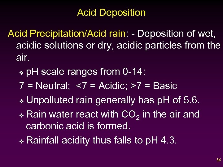 Acid Deposition Acid Precipitation/Acid rain: - Deposition of wet, acidic solutions or dry, acidic
