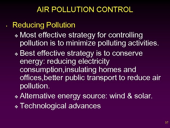 AIR POLLUTION CONTROL • Reducing Pollution v Most effective strategy for controlling pollution is