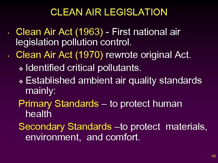 CLEAN AIR LEGISLATION • • Clean Air Act (1963) - First national air legislation