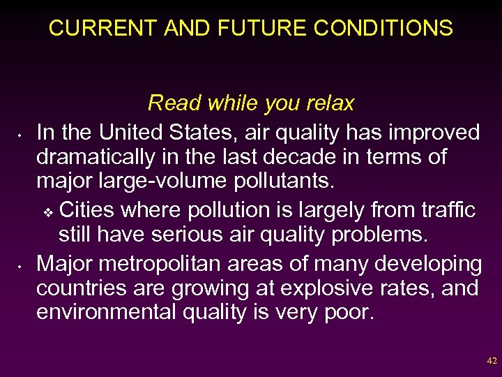 CURRENT AND FUTURE CONDITIONS • • Read while you relax In the United States,