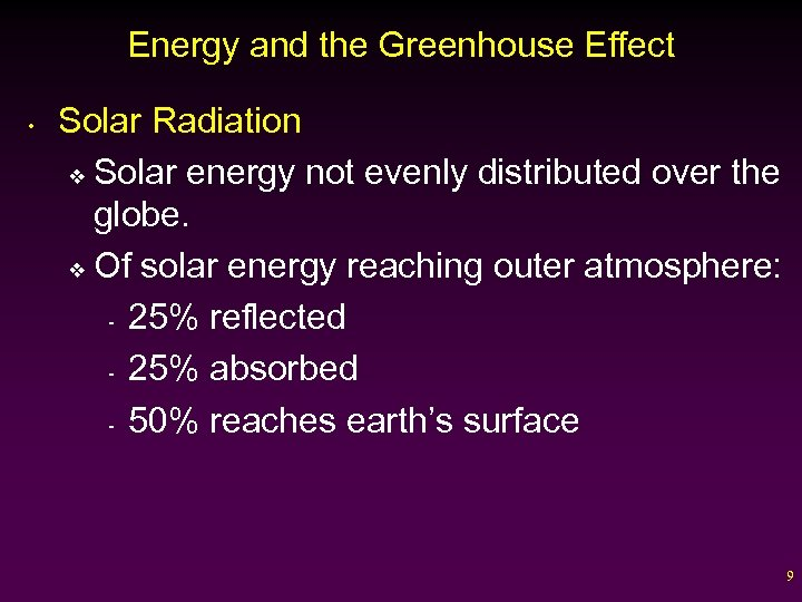 Energy and the Greenhouse Effect • Solar Radiation v Solar energy not evenly distributed