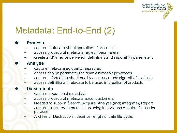 Metadata: End-to-End (2) l Process – – – l capture metadata about operation of