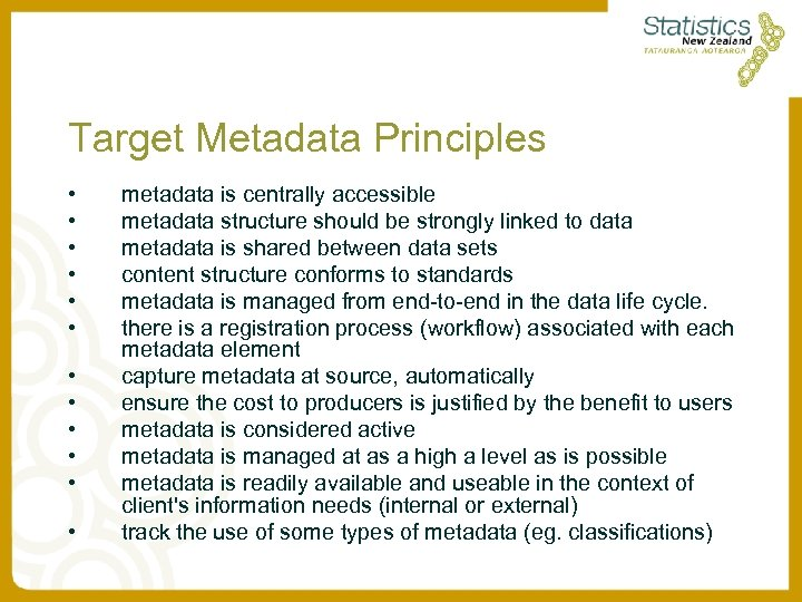 Target Metadata Principles • • • metadata is centrally accessible metadata structure should be