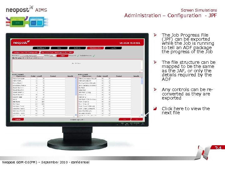 AIMS Screen Simulations Administration – Configuration - JPF Ø The Job Progress File (JPF)