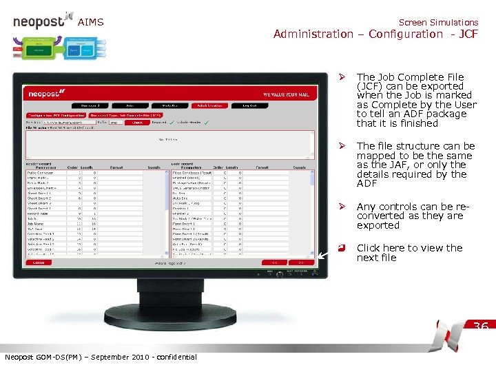AIMS Screen Simulations Administration – Configuration - JCF Ø The Job Complete File (JCF)