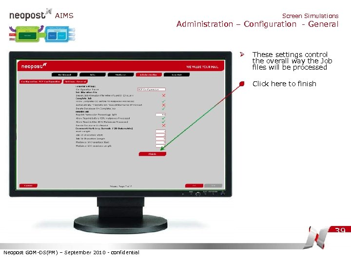 AIMS Screen Simulations Administration – Configuration - General Ø These settings control the overall