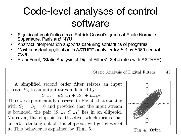 Code-level analyses of control software • • Significant contribution from Patrick Cousot's group at