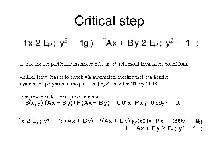 Critical step is true for the particular instances of A, B, P. (ellipsoid invariance