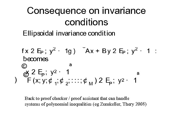 Consequence on invariance conditions Ellipsoidal invariance condit ion becomes © ª x 2 EP