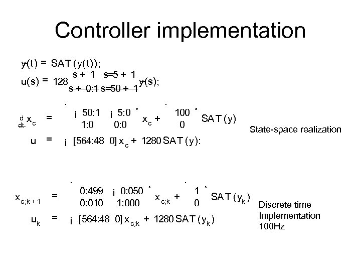 Controller implementation y(t) = SA T (y(t)); ~ s + 1 s=5 + 1