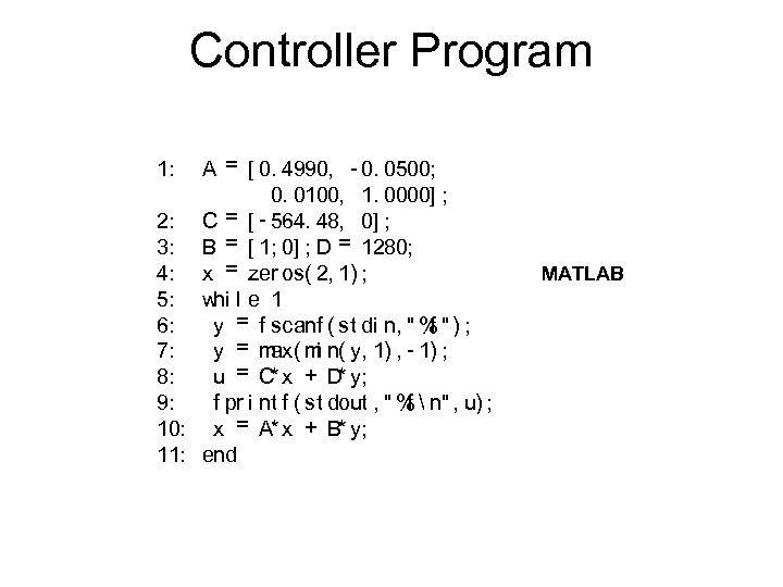 Controller Program A = [ 0. 4990, - 0. 0500; 0. 0100, 1. 0000]