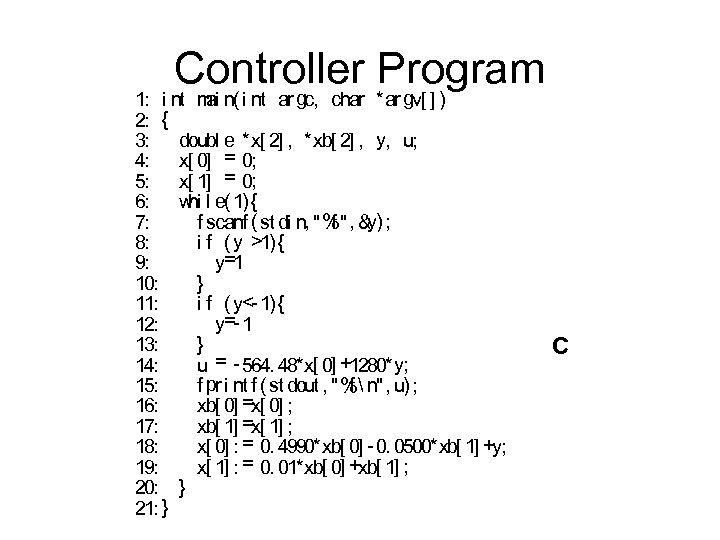 Controller Program 1: i nt m n( i nt ar gc, char *ar gv[