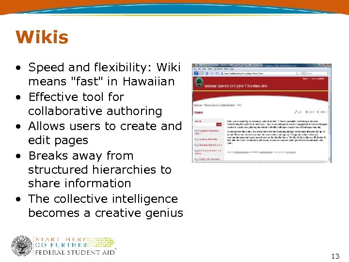 Wikis • Speed and flexibility: Wiki means
