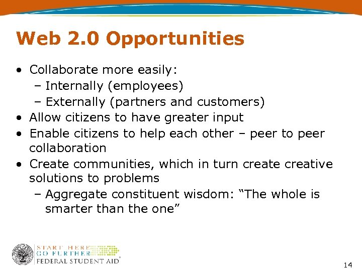 Web 2. 0 Opportunities • Collaborate more easily: – Internally (employees) – Externally (partners
