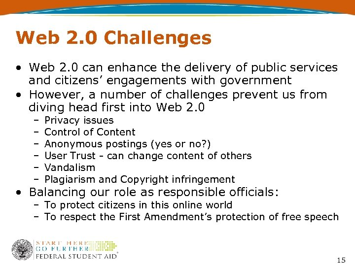 Web 2. 0 Challenges • Web 2. 0 can enhance the delivery of public