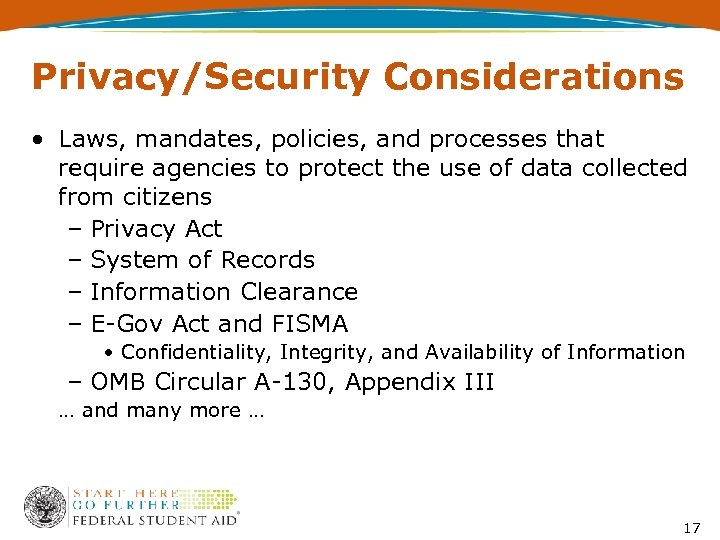 Privacy/Security Considerations • Laws, mandates, policies, and processes that require agencies to protect the