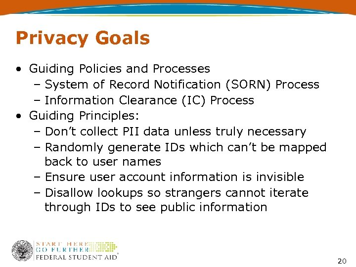 Privacy Goals • Guiding Policies and Processes – System of Record Notification (SORN) Process