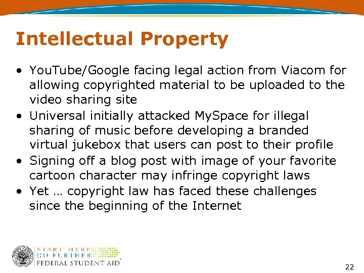 Intellectual Property • You. Tube/Google facing legal action from Viacom for allowing copyrighted material