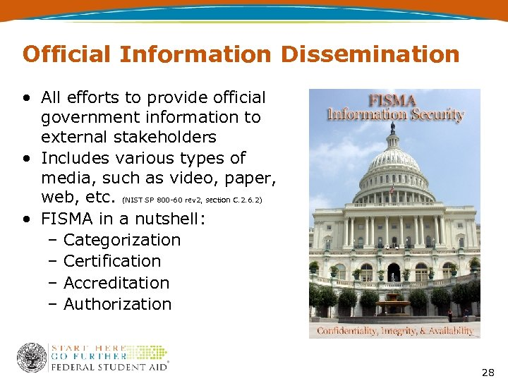 Official Information Dissemination • All efforts to provide official government information to external stakeholders