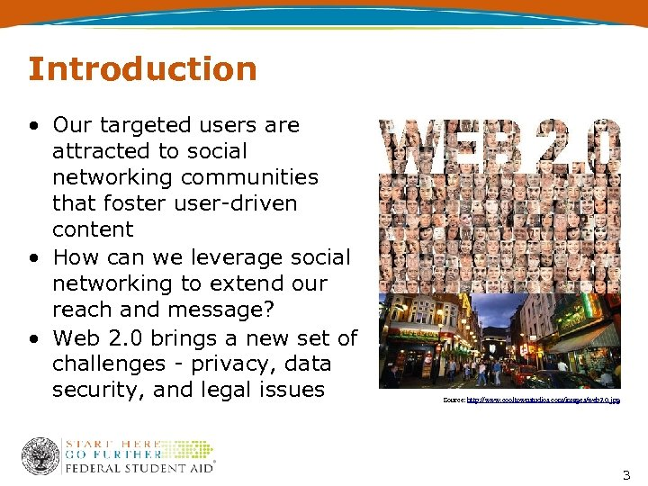 Introduction • Our targeted users are attracted to social networking communities that foster user-driven