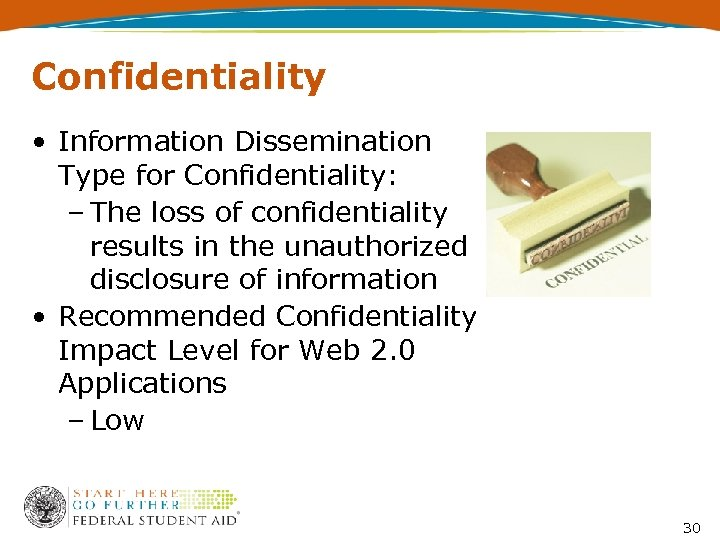 Confidentiality • Information Dissemination Type for Confidentiality: – The loss of confidentiality results in