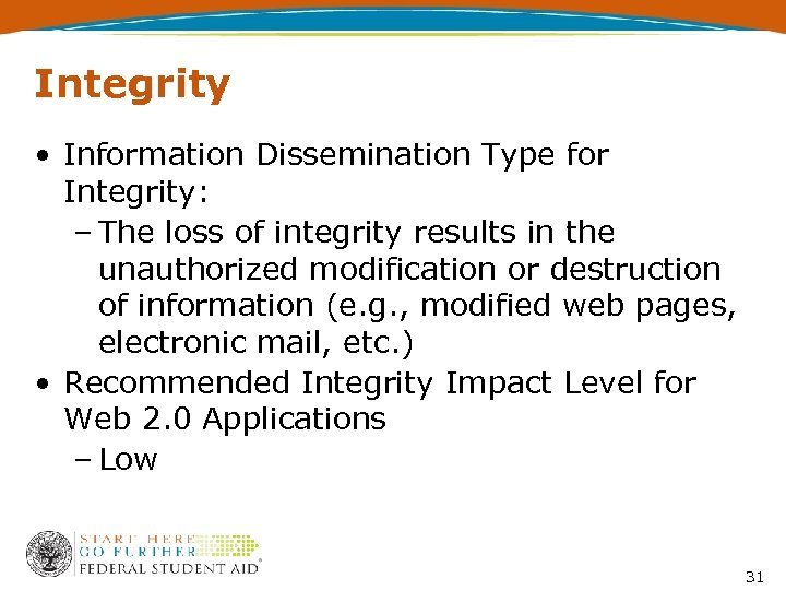 Integrity • Information Dissemination Type for Integrity: – The loss of integrity results in
