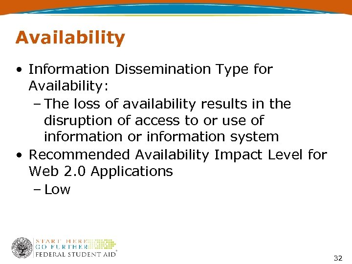 Availability • Information Dissemination Type for Availability: – The loss of availability results in