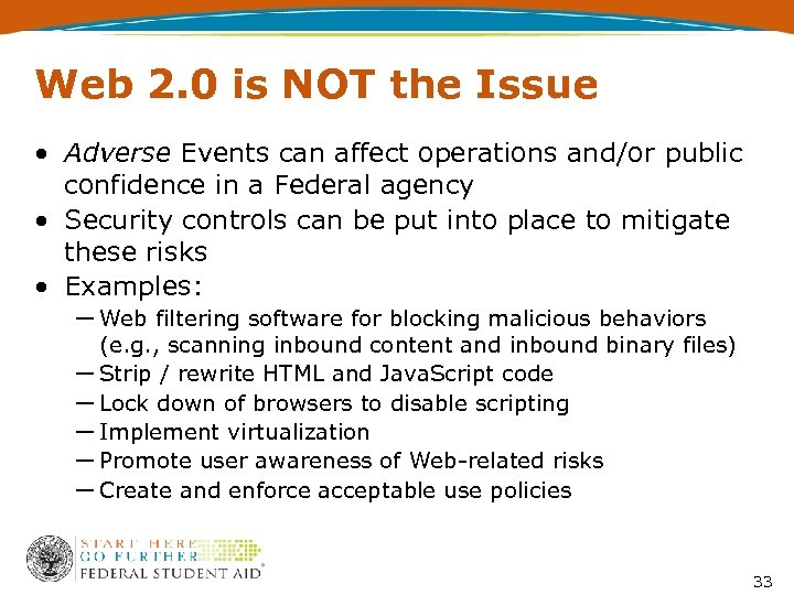 Web 2. 0 is NOT the Issue • Adverse Events can affect operations and/or