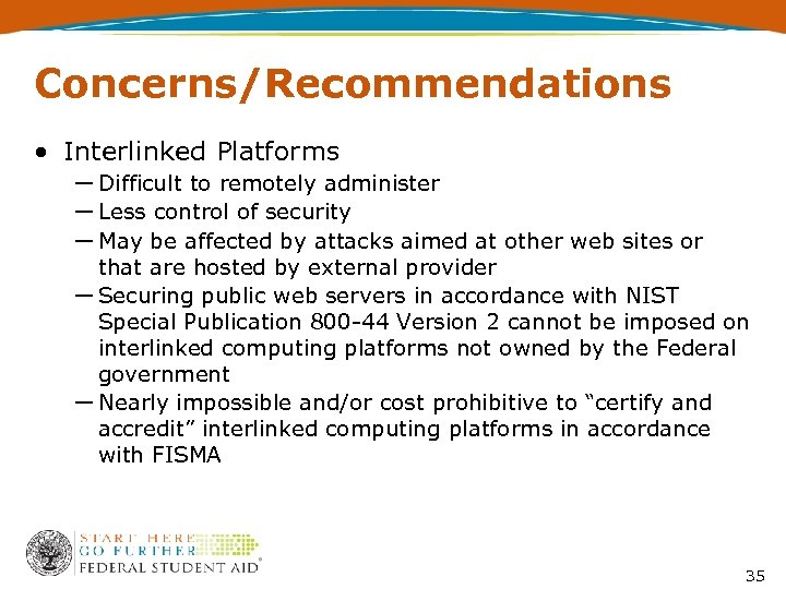 Concerns/Recommendations • Interlinked Platforms ― Difficult to remotely administer ― Less control of security