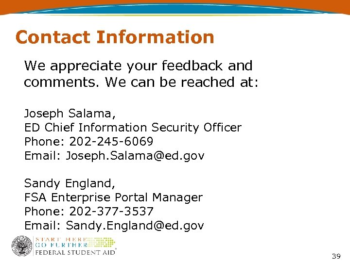 Contact Information We appreciate your feedback and comments. We can be reached at: Joseph