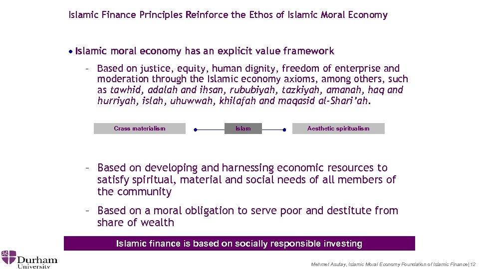 Islamic Finance Principles Reinforce the Ethos of Islamic Moral Economy · Islamic moral economy