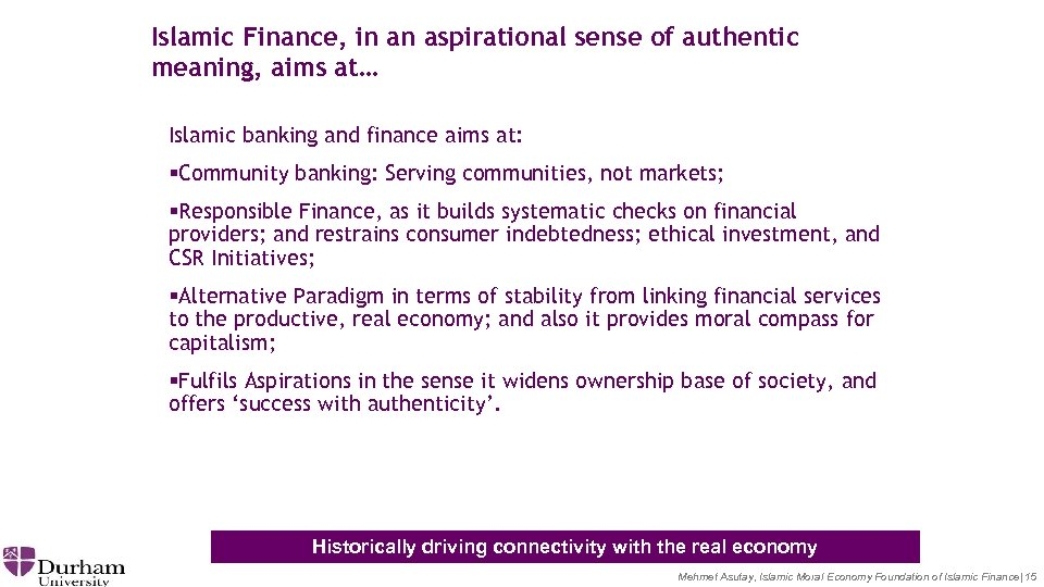 Islamic Finance, in an aspirational sense of authentic meaning, aims at… Islamic banking and
