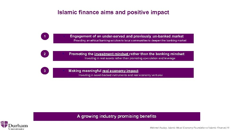 Islamic finance aims and positive impact 2 • Promoting the investment mindset rather than