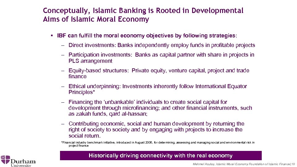 Conceptually, Islamic Banking is Rooted in Developmental Aims of Islamic Moral Economy § IBF